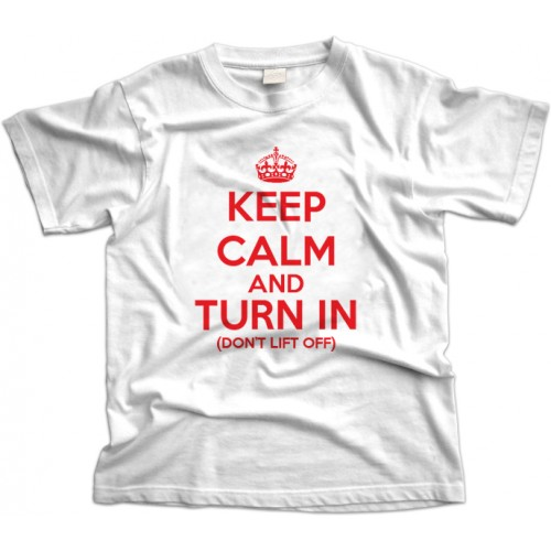 KEEP CALM AND TURN IN t-shirt