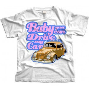 Baby You Can Drive My Car T-Shirt